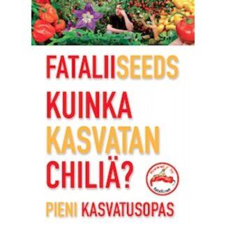 Fataliiseeds - Kuinka kasvatan chiliä